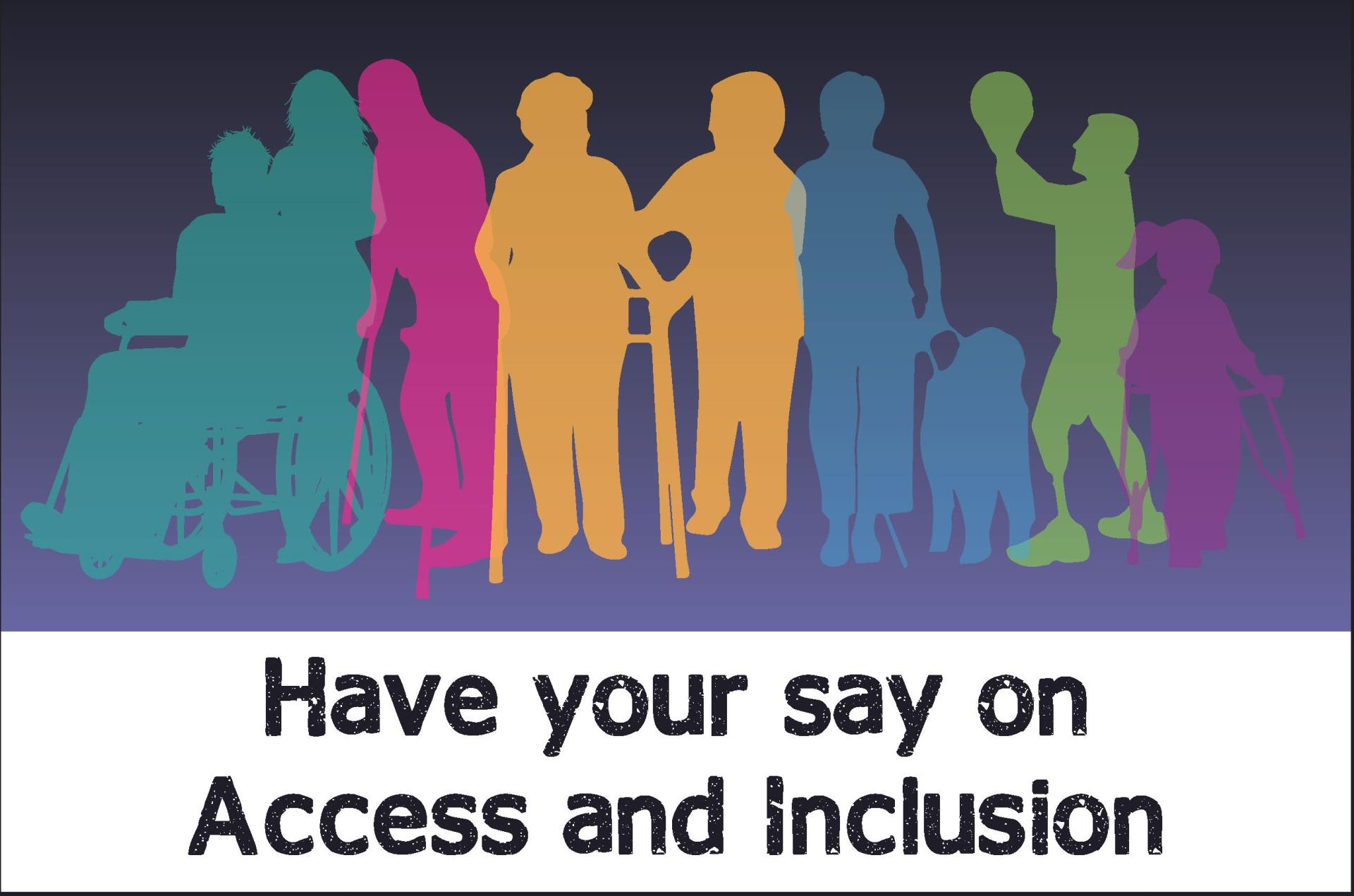 Have your say on access and inclusion