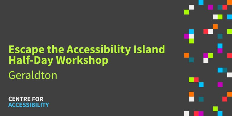 Escape the Accessibility Island | Half-Day Workshop